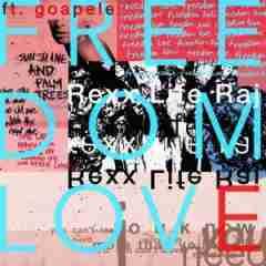 Rexx Life Raj - Freedom Love Ft. Goapele